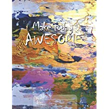 Make today AWESOME (Tagebuch - Make today AWESOME – Dein Tag Auf Zwei Seiten, Band 3)