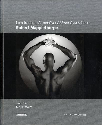 La mirada de Almodóvar: Robert Mapplethorpe (Albúm de Fotos)