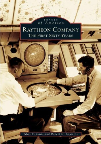 raytheon-company-the-first-sixty-years-ma-images-of-america-by-alan-r-earls-rober-e-edwards-2005-pap