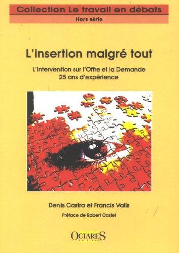 L'insertion malgr tout - L'Intervention sur l'Offre et la Demande