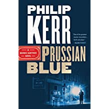 Prussian Blue (A Bernie Gunther Novel, Band 12)
