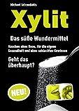 Xylit: Das süße Wundermittel