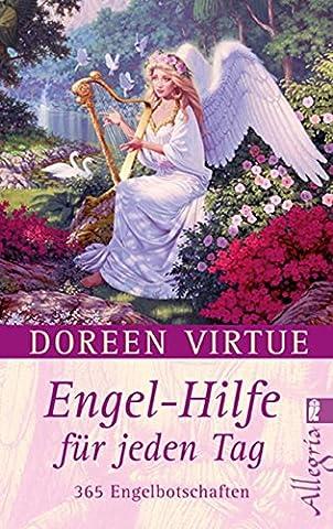 Engel-Hilfe für jeden Tag: 365 Engelbotschaften