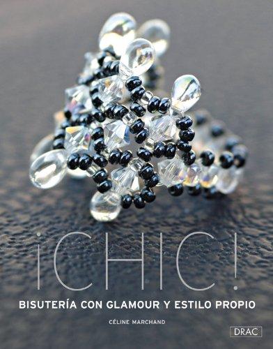 Descargar Libro ¡Chic! Bisutería Con Glamour y Estilo Propio de Céline Marchand