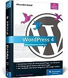 WordPress 4: Das umfassende Handbuch. Vom Einstieg in WordPress 4 bis hin zu fortgeschrittenen Themen: inkl. WordPress Themes, WordPress Templates, SEO, Google Analytics, BackUp u.v.m. by Alexander Hetzel (2015-12-28)