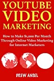 YouTube Video Marketing: (2018 Book Guide for Beginners) Earn $1,000 Per Month Through Online Video Marketing