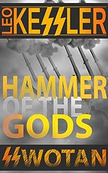Hammer of the Gods: The Battle of the Bulge (SS Wotan) by [Kessler, Leo]