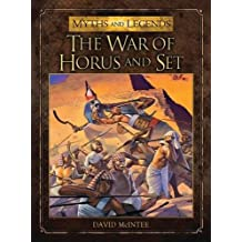 The War of Horus and Set (Myths and Legends, Band 3)