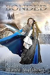 Bonded: Book One of the ShadowLight Saga, an Epic Fantasy Adventure (English Edition)