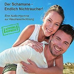 Achtung-Hypnose: Der Schamane - Endlich Nichtraucher!