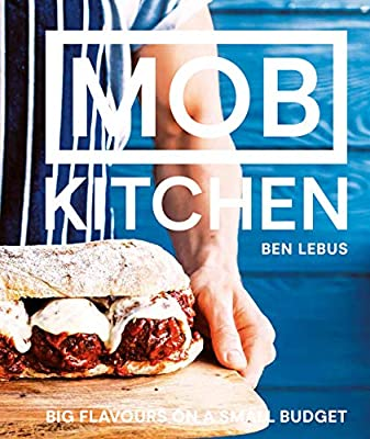 Mob Kitchen: Feed 4 or more for under 10