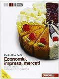 Economia, impresa, mercati. Manuale di economia politica. Per gli Ist. Tecnici commerciali. Con espansione online