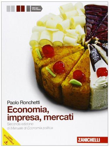 Economia, impresa, mercati. Manuale di economia politica. Con espansione online. Per gli Ist. Tecnici commerciali