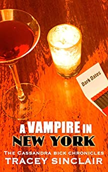 A Vampire In New York (Dark Dates Short Stories Book 4) by [Sinclair, Tracey]