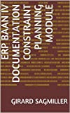 ERP Baan IV Documentation Constraint Planning Module (English Edition)