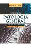 https://libros.plus/manual-de-patologia-general-sisinio-de-castro-7a-edicion/