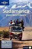 Sudamérica para mochileros 1 (Guías de País Lonely Planet)