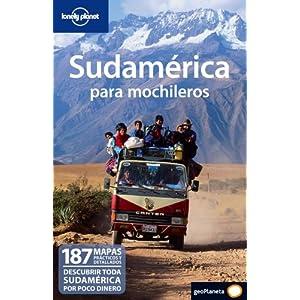 Sudamérica para mochileros 1 (Guias Viaje -Lonely Planet)