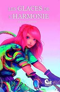 Les Glaces de l'Harmonie par Fabienne Gambrelle