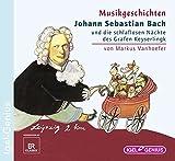 Johann Sebastian Bach und die schlaflosen Nächte des Grafen Keyserlingk