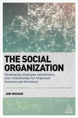the-social-organization-practical-strategies-for-getting-the-best-out-of-virtual-work-and-virtual-te