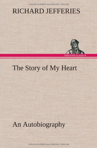 The Story of My Heart An Autobiography