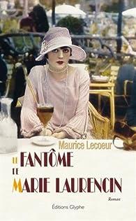 Le fantôme de Marie Laurencin par Maurice Lecoeur