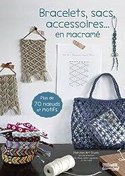 Bracelets, sacs, accessoires en macramé