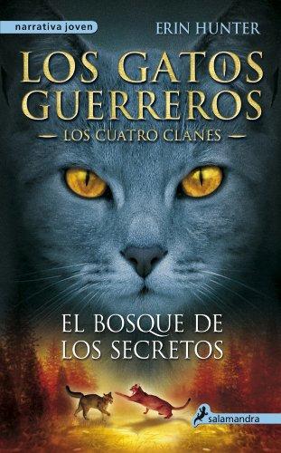 El bosque de los secretos: Los gatos guerreros III - Los cuatro clanes (Los