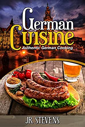 German cuisine authentic german cooking for the home chef for Authentic german cuisine