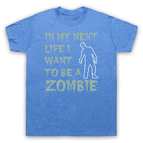In My Next Life I Want To Be A Zombie Funny Slogan Herren T-Shirt Jahrgang Blau