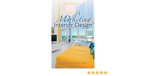 Marketing Interior Design Second Edition Amazoncouk Lloyd Princeton 9781621532545 Books