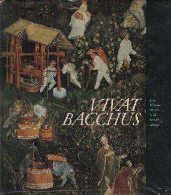 Vivat bacchus / une histoire du vin et de la viticulture