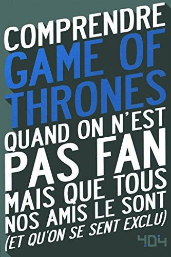 Comprendre Game of Thrones par Mathias LAVOREL