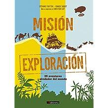Misión exploración: 35 aventuras alrededor del mundo