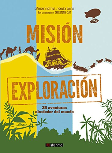 Misión exploración: 35 aventuras alrededor del mundo por Stéphane Frattini