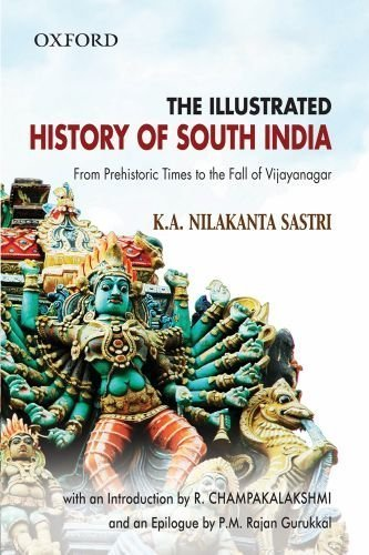 The Illustrated History of South India (Oxford India Collection) by K.A Nilakanta Sastri (the late) (2009-11-30)