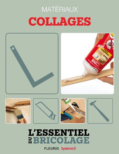 Techniques de base - Matériaux : collages (L'essentiel du bricolage)