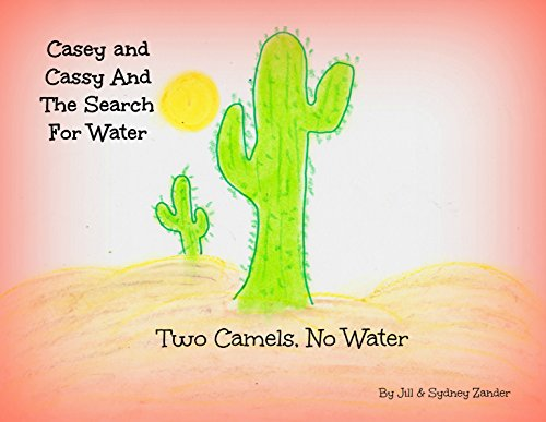casey-and-cassy-and-the-search-for-water-two-camels-no-water-english-edition