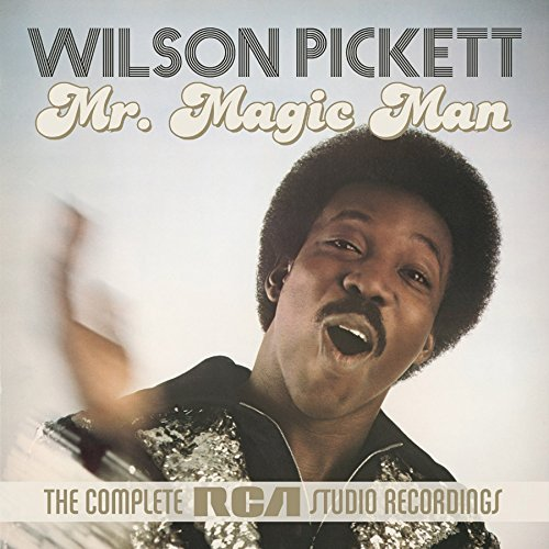 Mr. Magic Man: The Complete RCA Studio Recordings by Wilson Pickett