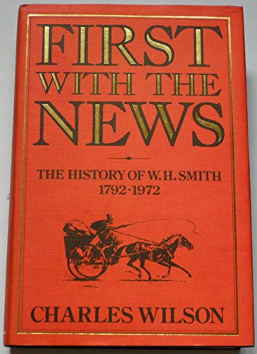 First with the News: History of W.H.Smith, 1792-1972