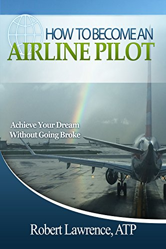 HOW TO BECOME AN AIRLINE PILOT: Achieve Your Dream Without Going Broke (English Edition) Pilot Aviation Headset