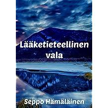 Laaketieteellinen vala (Finnish Edition)