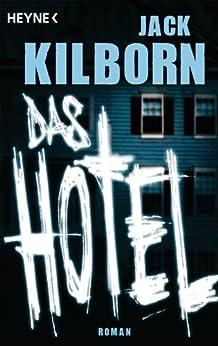 Das Hotel: Roman von [Kilborn, Jack]