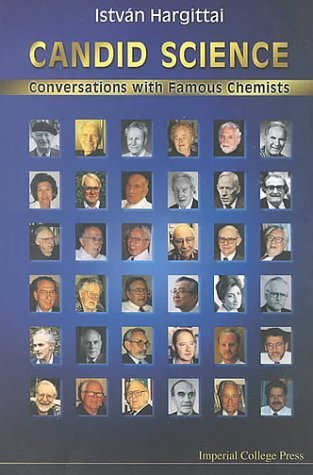 Candid Science: Conversations with Famous Chemists by Istvan Hargittai (2000-01-26)