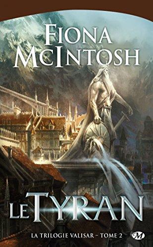 La Trilogie Valisar , Tome 2: Le Tyran par Fiona McIntosh