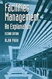 Facilities Management: An Explanation (Building and Surveying Series)