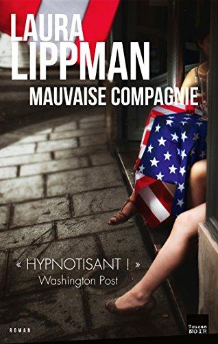 Mauvaise compagnie de Laura Lippman 2017