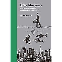 Entre tiburones: Una temporada en el infierno de las finanzas (Ensayo Económico) (Spanish Edition)