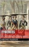 Pyrénées: Par les champs et par les grèves par Flaubert